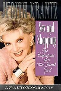 Sex and Shopping : The Confessions of a Nice Jewish Girl Judith Krantz