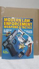 Modern Law Enforcement Weapons & Tactics By Tom Ferguson 1991