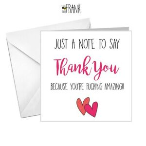 Funny, banter, cute THANK YOU You're f*****g amazing greetings card. Friend/BFF