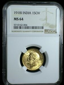 British India 1918 Gold Sovereign *NGC MS-64* Investment Quality One Year issue
