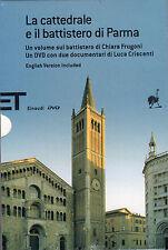 La cattedrale e il battistero di Parma- AA.VV. 2007 Einaudi, con DVD - ST423