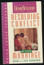 Resolving Conflict in Your Marriage Bob & Jan Horner Christian Family Life