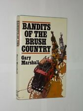 Bandits Of The Brush Country By Gary Marshall. HB/DJ Collins 1979 Edition.