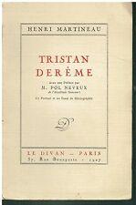 Tristan Derème par HENRI MARTINEAU -  Dédicace de l'Auteur 1927 Alfa N°334 EO