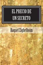 El Precio de un Secreto : Una Novela by Raquel Zighelboim (2015, Paperback)