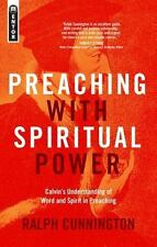 Preaching With Spiritual Power: Calvin?s Understanding of Word and Spirit in Pre