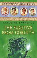 The Fugitive from Corinth (Roman ), Lawrence, Caroline, Used; Good Book