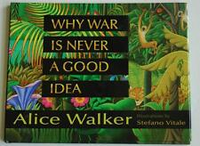 First Edition NM Signed Copy of Why War Is Never A Good Idea by Alice Walker