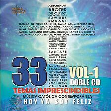 "33 TEMAS IMPRESCINDIBLES MÚSICA CATOLICA  VOL.1 ""HOY SOY TAN FELIZ""-2CD"