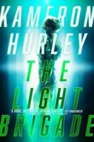 The Light Brigade - Hardcover By Hurley, Kameron - VERY GOOD