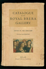 CATALOGUE OF THE ROYAL BRERA GALLERY EDITED BY THE DIRECTORS RIZZOLI 1933 MILANO