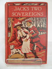 JACK'S TWO SOVEREIGNS by ANNIE S FENN c1913 (UNDATED) ILLUSTRATED