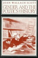 Gender and the Politics of History by Scott, Joan W.