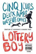 lottery boy   cinq jours  deux amis  une seule chance Byrne  Michael Occasion