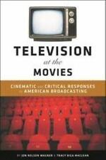 Television at the Movies : Cinematic and Critical Responses to American...