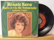"7"" Single - RENATE KERN - Andiamo Amigo - Mach es wie die Sonnenuhr - 1973"