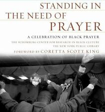 Standing in the Need of Prayer: A Celebration of Black Prayer, Schomburg Ctr for