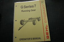 GEHL G SERIES 7 RUNNING GEAR CHASSIS Owner Operator Manual book operation shop
