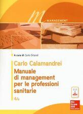 MANUALE DI MANAGEMENT PER LE PROFESSIONI SANITARIE. CON E-BOOK  - CALAMANDREI