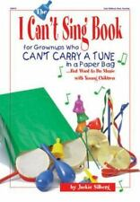 The I Can't Sing Book: For Grownups Who Can't Carry a Tune in Paper...but Want