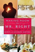 Making Room for Mr. Right: How to Attract the Love of Your Life-ExLibrary