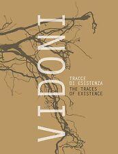 Vidoni. Tracce di esistenza / The Traces of Existence