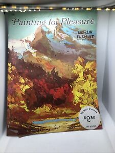Painting For Pleasure by Merlin Enabnit- Walter Foster Art Book #109