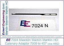 EE 7024 NEW Marklin HO Catenary Piece Adaptor 7009 to 407 409Z