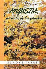 Angustia, en Medio de Las Pruebas by Gladys Jayes (2010, Paperback)