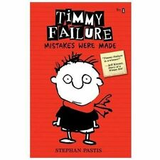 Timmy Failure: Mistakes Were Made: By Stephan Pastis