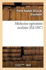 Medecine Operatoire Oculaire : Cours Professe by Gillet De Grandmont-P-A...
