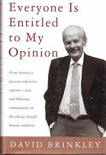 EVERYONE IS ENTITLED TO MY OPINION-DAVID BRINKLEY-HARDBACK-175 PAGES-1996