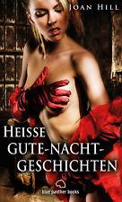 Heiße Gute-Nacht-Geschichten | Erotische Geschichten von Joan Hill | blue panthe