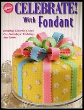 Celebrate with Fondant Book from Wilton 911