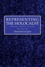 Representing the Holocaust : History, Theory, Trauma by Dominick LaCapra...