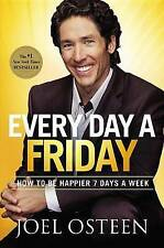 Every Day a Friday: How to Be Happier 7 Days a Week, Osteen, Joel, Very Good Boo