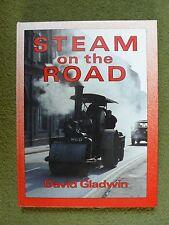 Steam on the Road, by David Gladwin - hardback book - pub, Batsford