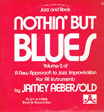 "LP 12"" 30cms: Jamey Aebersold: nothin' but blues volume 2. AE"