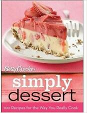 Betty Crocker Simply Dessert: 100 Recipes for the Way You Really Cook