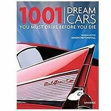 1001 Dream Cars You Must Drive Before You Die by Simon Heptinstall (2012,...