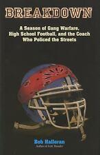 Breakdown: A Season Of Gang Warfare, High School Football, And The Coach Who Pol