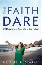 The Faith Dare: 30 Days to Live Your Lif