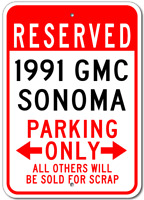 Custom 1991 91 GMC SONOMA Parking Sign Personalized Garage Metal Wall Decor Gift