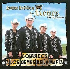 Roman Padilla Y Los Reyes De Sinaloa : Corridos a Los Reyes De La Mafia CD