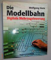 Die Modellbahn ~ Digitale Mehrzugsteuerung Band 4  W.Horn**