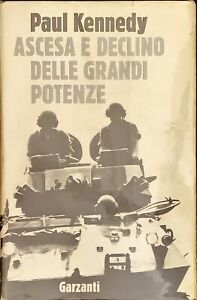ASCESA E DECLINO DELLE GRANDI POTENZE - PAUL KENNEDY - GARZANTI