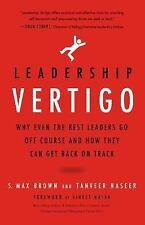 Leadership Vertigo : Why We All Go off Course and How We Can Get Back on Track