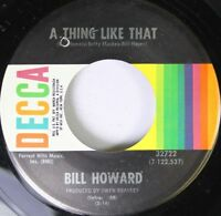 Country 45 Bill Howard - A Thing Like That / Love Looks Good On You On Decca
