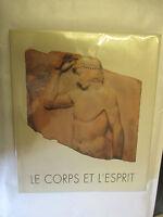 """Catalogue de l'Exposition """"Le Corps et L'Esprit"""" /Fondation de l'Hermitage 1990"""