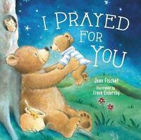 I Prayed for You - Thomas Nelson